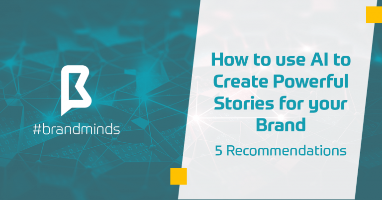 How-to-use-AI-to-Create-Powerful-Stories-Brand-Recommendations-brand-minds-min