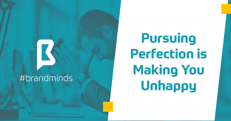 Pursuing-Perfection-Unhappy-brand-minds-2019-min