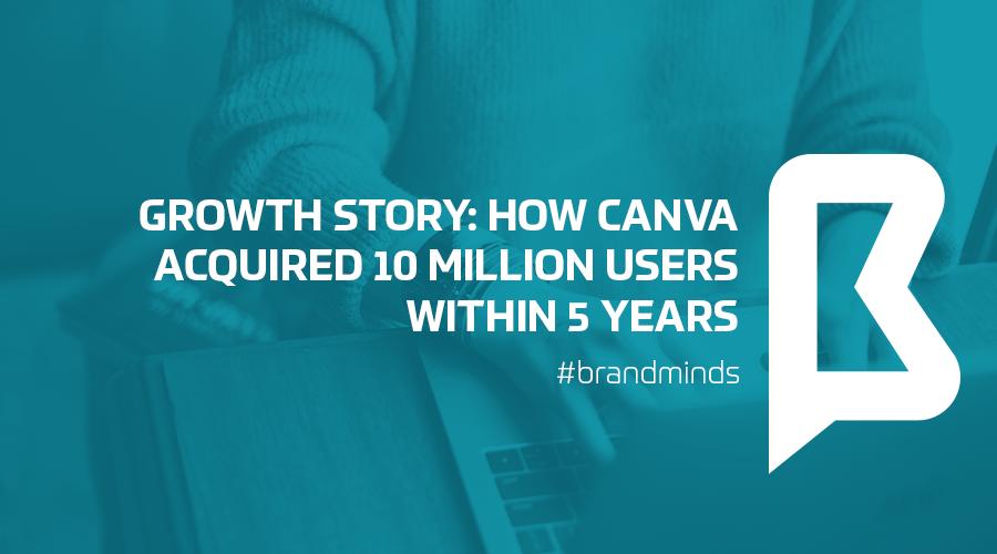 brandminds_2019_canva_growth_story