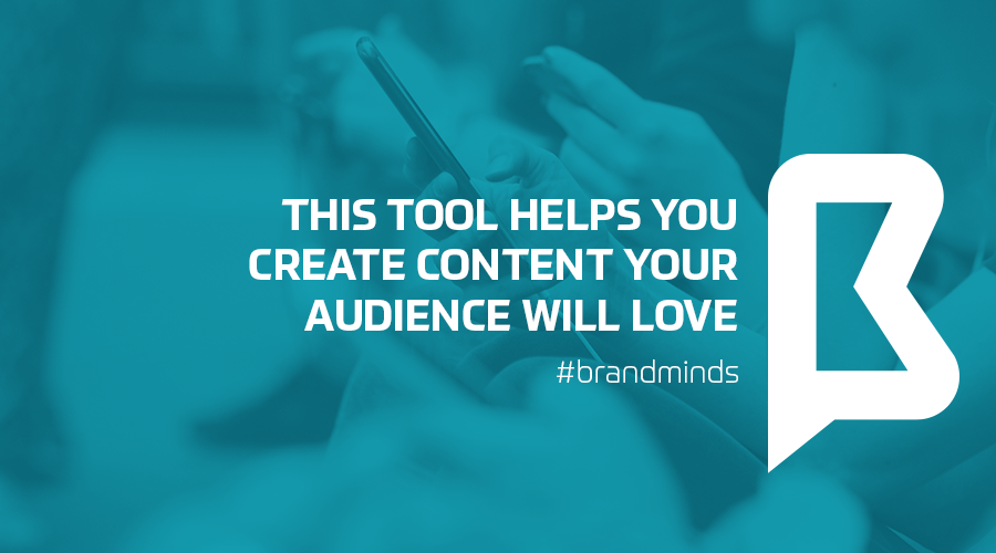 brandminds_2019_this_tool_helps_you_create_content_your_audience_will_love