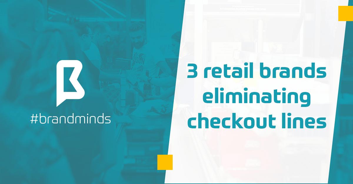 brand-minds-2019-retail-brands-eliminating-checkout-min