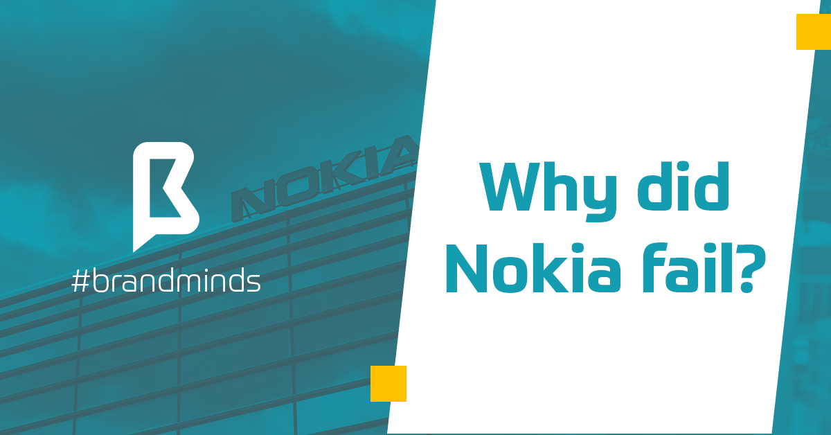 brand-minds-2019-why-did-nokia-fail-min
