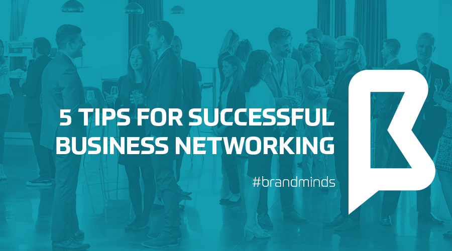 brand_minds_2019_tips_successful_business_networking-min