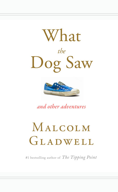 malcolm_gladwell_what_the_dog_saw
